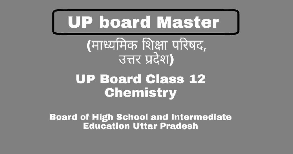 UP Board Class 12 Chemistry